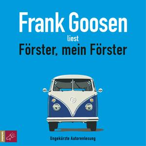 """Frank Goosen liest """"Förster, mein Förster"""""""