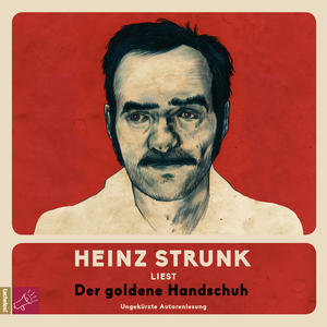 "Heinz Strunk liest ""Der goldene Handschuh"""