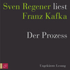 "Sven Regener liest Franz Kafka ""Der Prozess"""