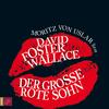 Moritz von Uslar liest David Foster Der große rote Sohn