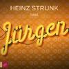 Vergrößerte Darstellung Cover: Heinz Strunk liest Jürgen. Externe Website (neues Fenster)