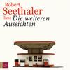 Robert Seethaler liest Die weiteren Aussichten