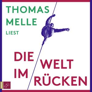 """Thomas Melle liest """"Die Welt im Rücken"""""""