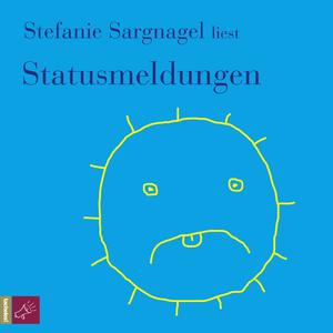 Stefanie Sargnagel liest Statusmeldungen