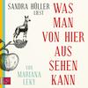 Sandra Hüller liest Was man von hier aus sehen kann