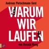 Andreas Pietschmann liest Warum wir laufen von Ronald Reng