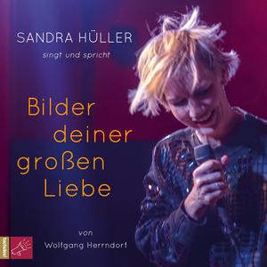 Sandra Hüller singt und spricht Bilder deiner großen Liebe von Wolfgang Herrndorf