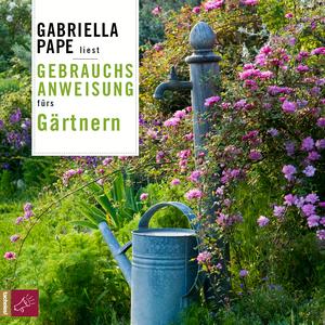 Gabriella Pape liest Gebrauchsanweisung fürs Gärtnern