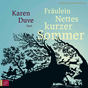 Karen Duve liest Fräulein Nettes kurzer Sommer