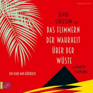 Devid Striesow liest Das Flimmern der Wahrheit über der Wüste von Philipp Schwenke