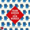 Frank Goosen liest Kein Wunder