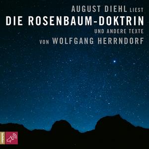 August Diehl liest Die Rosenbaum-Doktrin