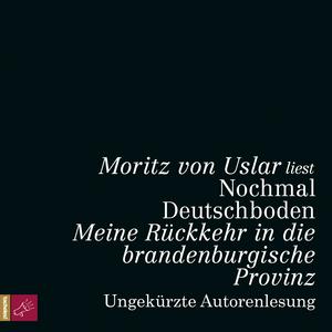 Moritz von Uslar liest Nochmal Deutschboden