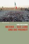 Mexiko - das Land und die Freiheit