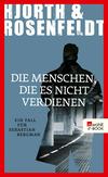 Vergrößerte Darstellung Cover: Die Menschen, die es nicht verdienen. Externe Website (neues Fenster)