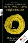 Wie Schwarze Löcher Spaghetti machen