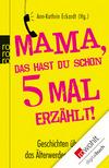 Vergrößerte Darstellung Cover: Mama, das hast du schon fünfmal erzählt!. Externe Website (neues Fenster)