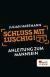 Vergrößerte Darstellung Cover: Schluss mit luschig!. Externe Website (neues Fenster)