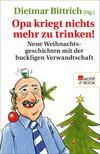 Vergrößerte Darstellung Cover: Opa kriegt nichts mehr zu trinken!. Externe Website (neues Fenster)