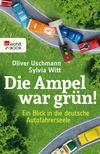 Vergrößerte Darstellung Cover: Die Ampel war grün!. Externe Website (neues Fenster)