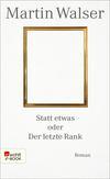 Vergrößerte Darstellung Cover: Statt etwas oder Der letzte Rank. Externe Website (neues Fenster)
