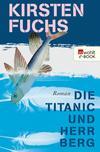 Vergrößerte Darstellung Cover: Die Titanic und Herr Berg. Externe Website (neues Fenster)