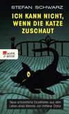 Vergrößerte Darstellung Cover: Ich kann nicht, wenn die Katze zuschaut. Externe Website (neues Fenster)