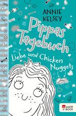 Pippas Tagebuch. Liebe und Chicken Nuggets