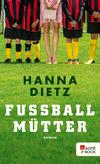 Vergrößerte Darstellung Cover: Fußballmütter. Externe Website (neues Fenster)