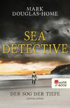 Vergrößerte Darstellung Cover: Sea Detective. Der Sog der Tiefe. Externe Website (neues Fenster)