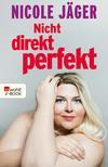 Vergrößerte Darstellung Cover: Nicht direkt perfekt. Externe Website (neues Fenster)
