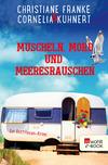 Vergrößerte Darstellung Cover: Muscheln, Mord und Meeresrauschen. Externe Website (neues Fenster)