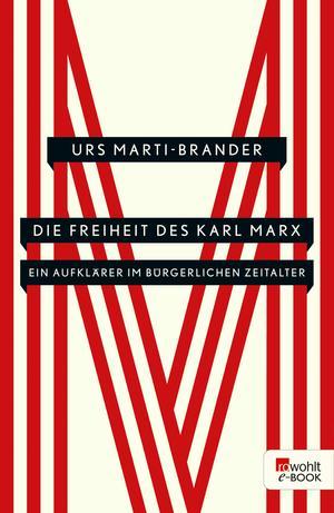 Die Freiheit des Karl Marx