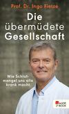 Vergrößerte Darstellung Cover: Die übermüdete Gesellschaft. Externe Website (neues Fenster)