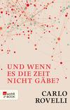 Vergrößerte Darstellung Cover: Und wenn es die Zeit nicht gäbe?. Externe Website (neues Fenster)