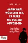 """Vergrößerte Darstellung Cover: """"Manchmal wünschte ich, er wäre nie Polizist geworden."""". Externe Website (neues Fenster)"""