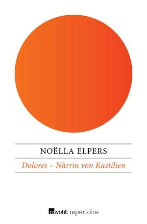 Dolores - Närrin von Kastilien