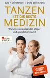 Vergrößerte Darstellung Cover: Tanzen ist die beste Medizin. Externe Website (neues Fenster)