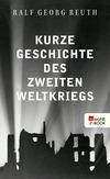 Vergrößerte Darstellung Cover: Kurze Geschichte des Zweiten Weltkriegs. Externe Website (neues Fenster)