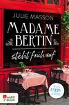 Vergrößerte Darstellung Cover: Madame Bertin steht früh auf. Externe Website (neues Fenster)