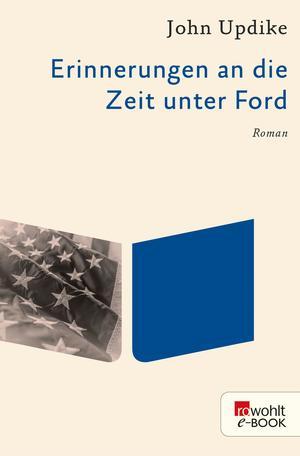 Erinnerungen an die Zeit unter Ford