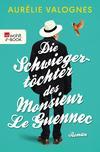 ¬Die¬ Schwiegertöchter des Monsieur Le Guennec