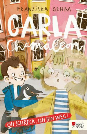 Carla Chamäleon: Oh Schreck, ich bin weg!