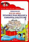 Ece ile Arda İstanbul'dan Bizans'a Zamanda Yolculuk