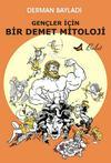 Gençler için Bir Demet Mitoloji