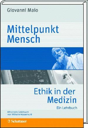 Mittelpunkt Mensch: Ethik in der Medizin