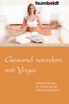 Gesund werden mit Yoga