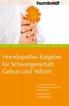 Homöopathie-Ratgeber für Schwangerschaft, Geburt und Stillzeit
