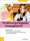 Ernährungsratgeber Untergewicht - Genießen erlaubt!