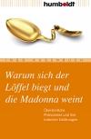 Vergrößerte Darstellung Cover: Warum sich der Löffel biegt und die Madonna weint. Externe Website (neues Fenster)